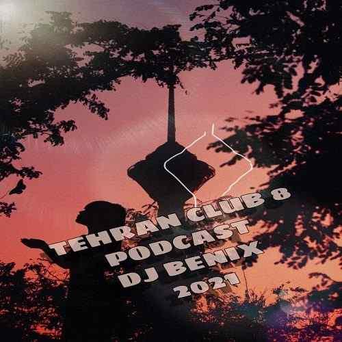 دانلود پادکست دی جی بنیکس تهران کلاب 8 از دی جی بنیکس